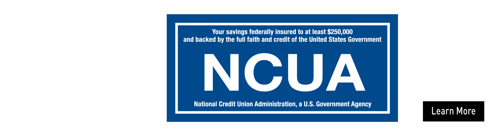 NCUA, National Credit Union Administration, a U.S. Government Agency