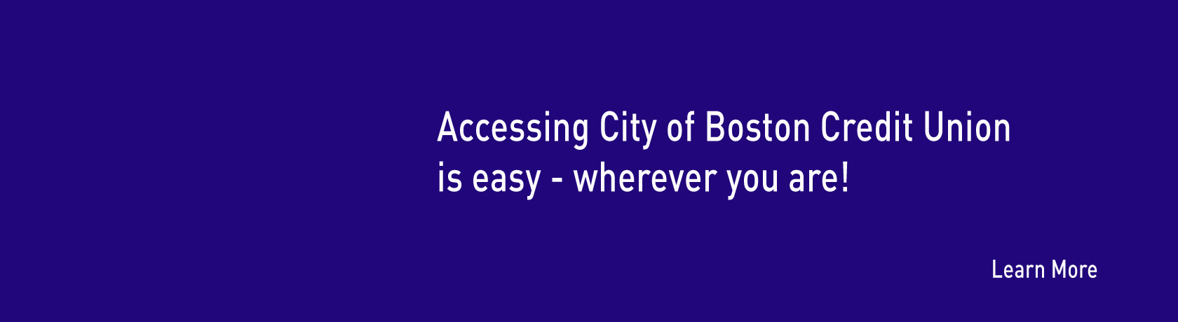 Accessing City of Boston Credit Union is easy-wherever you are!